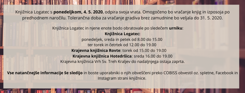 Knjižnica Logatec s ponedeljkom, 4. 5. 2020, znova odpira svoja vrata
